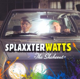Splaxxter Watts - The Shakeout